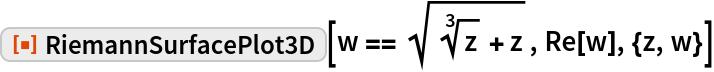 """ResourceFunction[""""RiemannSurfacePlot3D""""][  w == Sqrt[Power[z, (3)^-1] + z], Re[w], {z, w}]"""