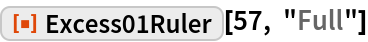 """ResourceFunction[""""Excess01Ruler""""][57, """"Full""""]"""