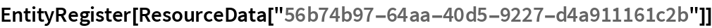 "EntityRegister[ResourceData[""56b74b97-64aa-40d5-9227-d4a911161c2b""]]"