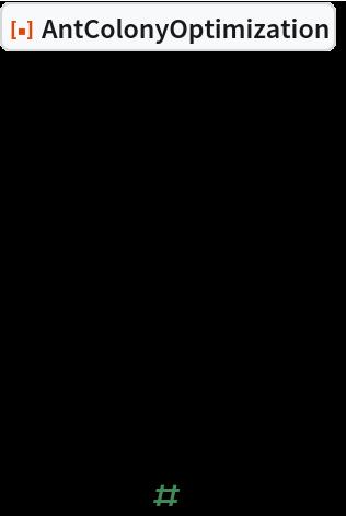 "ResourceFunction[""AntColonyOptimization""][  {   {4, 2, 3, 1, 5, 6},   {3, 1, 6, 4},   {6, 3, 4, 1, 2, 5},   {6},   {5, 6},   {2, 6, 1}   },  (Total[1/#] &)]"