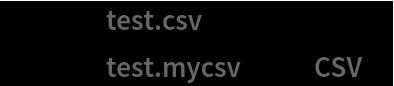 "Export[""test.csv"", 1]; Export[""test.mycsv"", 1, ""CSV""];"