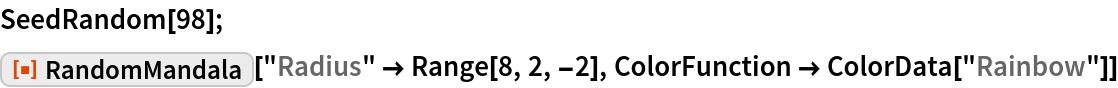 "SeedRandom[98]; ResourceFunction[""RandomMandala""][""Radius"" -> Range[8, 2, -2], ColorFunction -> ColorData[""Rainbow""]]"