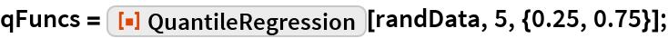 """qFuncs = ResourceFunction[""""QuantileRegression""""][randData, 5, {0.25, 0.75}];"""