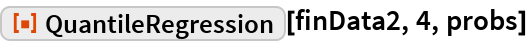 "ResourceFunction[""QuantileRegression""][finData2, 4, probs]"