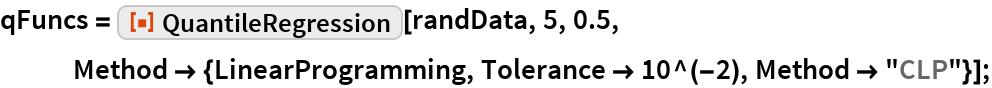 "qFuncs = ResourceFunction[""QuantileRegression""][randData, 5, 0.5, Method -> {LinearProgramming, Tolerance -> 10^(-2), Method -> ""CLP""}];"