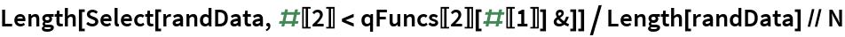 Length[Select[randData, #[[2]] < qFuncs[[2]][#[[1]]] &]]/   Length[randData] // N