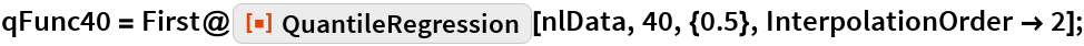 "qFunc40 = First@ResourceFunction[""QuantileRegression""][nlData, 40, {0.5}, InterpolationOrder -> 2];"