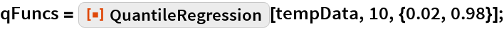 "qFuncs = ResourceFunction[""QuantileRegression""][tempData, 10, {0.02, 0.98}];"