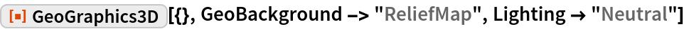 "ResourceFunction[""GeoGraphics3D""][{}, GeoBackground -> ""ReliefMap"", Lighting -> ""Neutral""]"