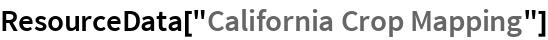 "ResourceData[""California Crop Mapping""]"