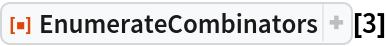 """ResourceFunction[""""EnumerateCombinators""""][3]"""
