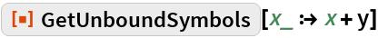 """ResourceFunction[""""GetUnboundSymbols""""][x_ :> x + y]"""