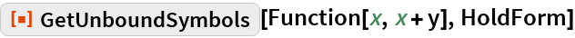 "ResourceFunction[""GetUnboundSymbols""][Function[x, x + y], HoldForm]"