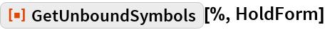 "ResourceFunction[""GetUnboundSymbols""][%, HoldForm]"