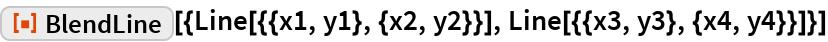 """ResourceFunction[  """"BlendLine""""][{Line[{{x1, y1}, {x2, y2}}], Line[{{x3, y3}, {x4, y4}}]}]"""