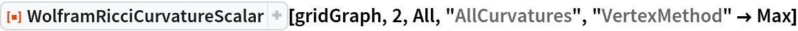 "ResourceFunction[  ""WolframRicciCurvatureScalar""][gridGraph, 2, All, ""AllCurvatures"", ""VertexMethod"" -> Max]"