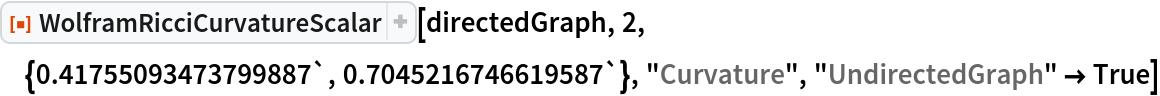 "ResourceFunction[  ""WolframRicciCurvatureScalar""][directedGraph, 2, \ {0.41755093473799887`, 0.7045216746619587`}, ""Curvature"", ""UndirectedGraph"" -> True]"
