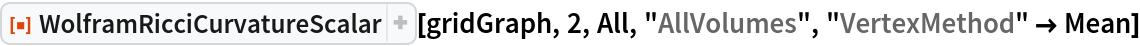 "ResourceFunction[  ""WolframRicciCurvatureScalar""][gridGraph, 2, All, ""AllVolumes"", ""VertexMethod"" -> Mean]"