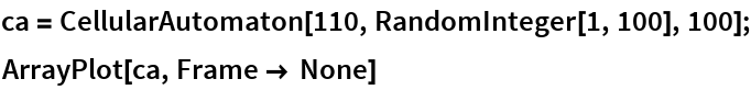 ca = CellularAutomaton[110, RandomInteger[1, 100], 100]; ArrayPlot[ca, Frame -> None]