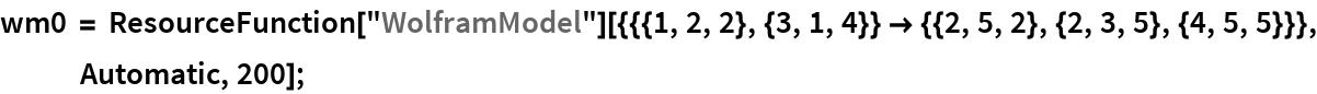 "wm0 = ResourceFunction[     ""WolframModel""][{{{1, 2, 2}, {3, 1, 4}} -> {{2, 5, 2}, {2, 3, 5}, {4, 5, 5}}}, Automatic, 200];"