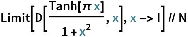 Limit[D[Tanh[\[Pi] x]/(1 + x^2), x], x -> I] // N