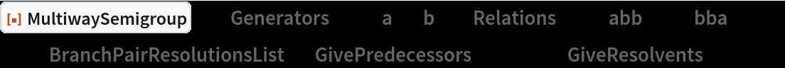 "ResourceFunction[  ""MultiwaySemigroup""][<|""Generators"" -> {""a"", ""b""}, ""Relations"" -> {""abb"" <-> ""bba""}|>, 3, ""BranchPairResolutionsList"", ""GivePredecessors"" -> True, ""GiveResolvents"" -> True]"