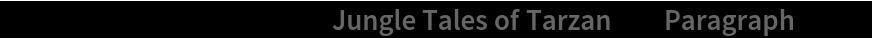 "TextCases[ResourceData[""Jungle Tales of Tarzan""], ""Paragraph""][[25]]"