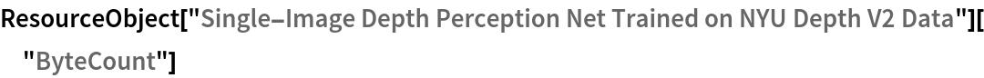 "ResourceObject[   ""Single-Image Depth Perception Net Trained on NYU Depth V2 \ Data""][""ByteCount""]"