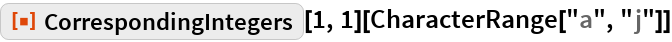 "ResourceFunction[""CorrespondingIntegers""][1, 1][  CharacterRange[""a"", ""j""]]"