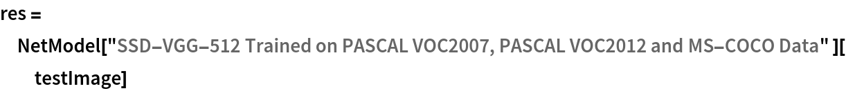 """res = NetModel[    """"SSD-VGG-512 Trained on PASCAL VOC2007, PASCAL VOC2012 and MS-COCO \ Data"""" ][testImage]"""