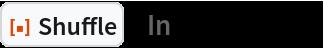 "ResourceFunction[""Shuffle""][""In""][Range[5]]"