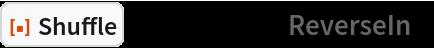 "ResourceFunction[""Shuffle""][Range[12], ""ReverseIn""]"
