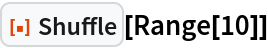 "ResourceFunction[""Shuffle""][Range[10]]"