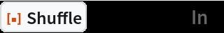 "ResourceFunction[""Shuffle""][Range[5], ""In""]"