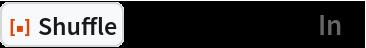 "ResourceFunction[""Shuffle""][Range[12], 3, ""In""]"