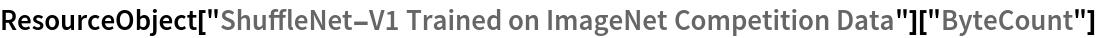 "ResourceObject[   ""ShuffleNet-V1 Trained on ImageNet Competition Data""][""ByteCount""]"