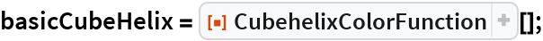 """basicCubeHelix = ResourceFunction[""""CubehelixColorFunction""""][];"""