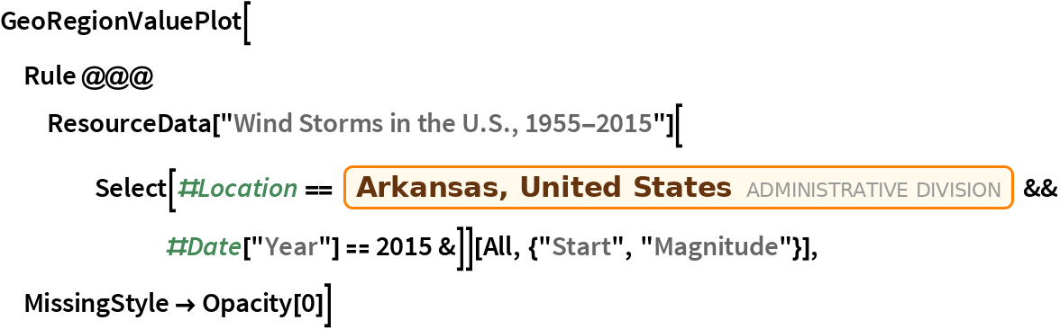 """GeoRegionValuePlot[  Rule @@@ ResourceData[""""Wind Storms in the U.S., 1955-2015""""][     Select[#Location == Entity[""""AdministrativeDivision"""", {""""Arkansas"""", """"UnitedStates""""}] && #Date[""""Year""""] == 2015 &]][    All, {""""Start"""", """"Magnitude""""}], MissingStyle -> Opacity[0]]"""