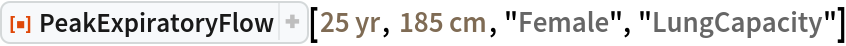 "ResourceFunction[""PeakExpiratoryFlow""][Quantity[25, ""Years""], Quantity[185, ""Centimeters""], ""Female"", ""LungCapacity""]"