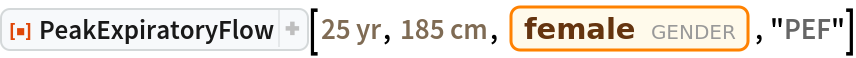 "ResourceFunction[""PeakExpiratoryFlow""][Quantity[25, ""Years""], Quantity[185, ""Centimeters""], Entity[""Gender"", ""Female""], ""PEF""]"