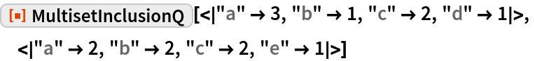 """ResourceFunction[  """"MultisetInclusionQ""""][<