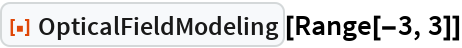 """ResourceFunction[""""OpticalFieldModeling""""][Range[-3, 3]]"""