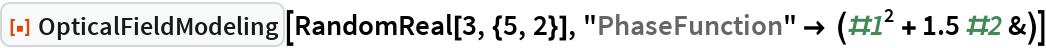 """ResourceFunction[""""OpticalFieldModeling""""][RandomReal[3, {5, 2}], """"PhaseFunction"""" -> (#1^2 + 1.5 #2 &)]"""