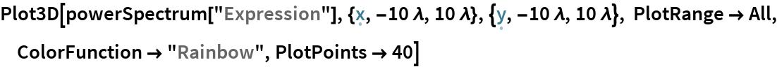 "Plot3D[powerSpectrum[""Expression""], {\[FormalX], -10 \[Lambda], 10 \[Lambda]}, {\[FormalY], -10 \[Lambda], 10 \[Lambda]}, PlotRange -> All, ColorFunction -> ""Rainbow"", PlotPoints -> 40]"