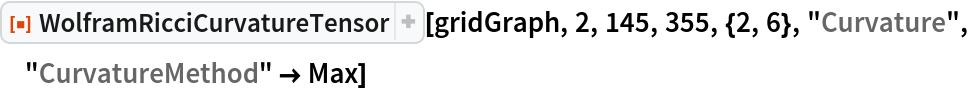 "ResourceFunction[  ""WolframRicciCurvatureTensor""][gridGraph, 2, 145, 355, {2, 6}, ""Curvature"", ""CurvatureMethod"" -> Max]"