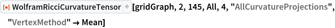 "ResourceFunction[  ""WolframRicciCurvatureTensor""][gridGraph, 2, 145, All, 4, \ ""AllCurvatureProjections"", ""VertexMethod"" -> Mean]"