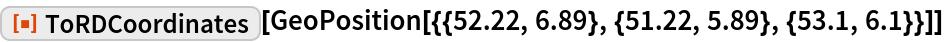 """ResourceFunction[""""ToRDCoordinates""""][  GeoPosition[{{52.22, 6.89}, {51.22, 5.89}, {53.1, 6.1}}]]"""