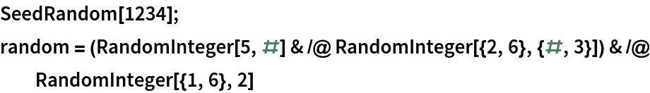 SeedRandom[1234]; random = (RandomInteger[5, #] & /@ RandomInteger[{2, 6}, {#, 3}]) & /@    RandomInteger[{1, 6}, 2]