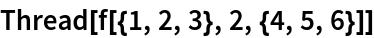 Thread[f[{1, 2, 3}, 2, {4, 5, 6}]]