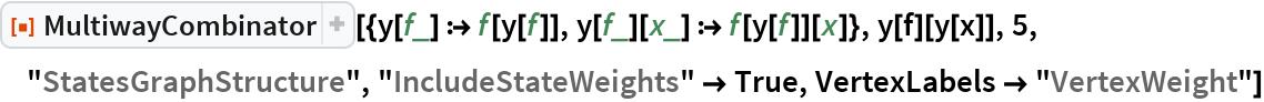 """ResourceFunction[  """"MultiwayCombinator""""][{y[f_] :> f[y[f]], y[f_][x_] :> f[y[f]][x]}, y[f][y[x]], 5, """"StatesGraphStructure"""", """"IncludeStateWeights"""" -> True,   VertexLabels -> """"VertexWeight""""]"""